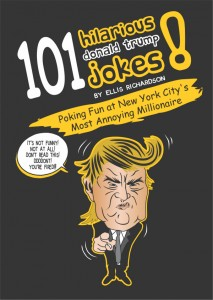 101 Hilarious Donald Trump Jokes ebook - Poking Fun At New York City's Most Annoying Millionaire